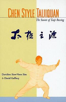 Chen Style: The Source of Taijiquan by David Gaffney, Davidine Sim | Paperback B