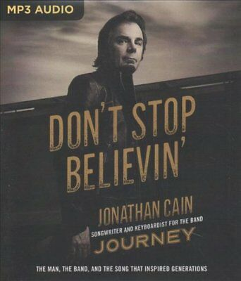 Don't Stop Believin' : The Journey of a Man, the Band, and the Music by...