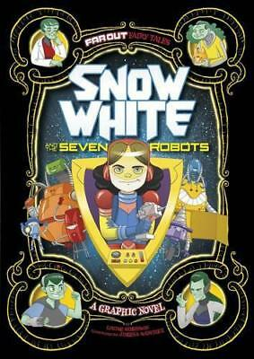 Snow White and the Seven Robots: A Graphic Novel (Far Out Fairy Tales) by Simons