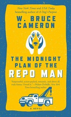 Ruddy Mccann: The Midnight Plan of the Repo Man 1 by W. Bruce Cameron (2016,...