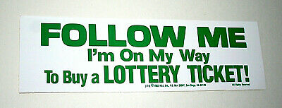 Vtg Campy Follow Me to Lottery Ticket Slogan Funny Bumper Sticker New NOS 1985