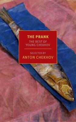 The Prank : The Best of Young Chekhov by Antón Chékhov (2015, Paperback)