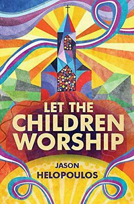 Let the Children Worship by Helopoulos, Jason | Paperback Book | 9781781919095 |