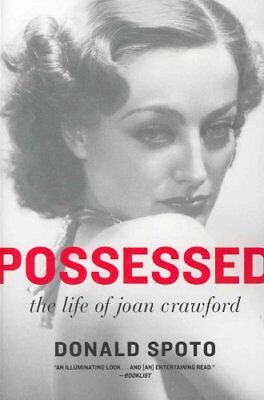 Possessed : The Life of Joan Crawford by Donald Spoto (2011, Paperback)