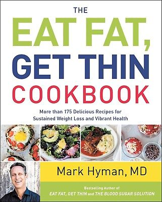 The Eat Fat Get Thin Cookbook by Mark Hyman Brand New Hardcover Book WT75079