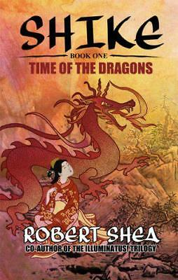 Shike: Book 1: Time of the Dragons by Shea, Robert | Paperback Book | 9780989901