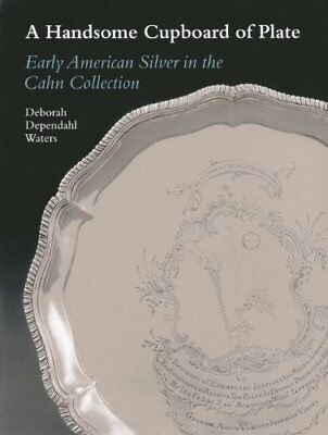 A Handsome Cupboard of Plate: Early American Silver in the Cahn Collection by…