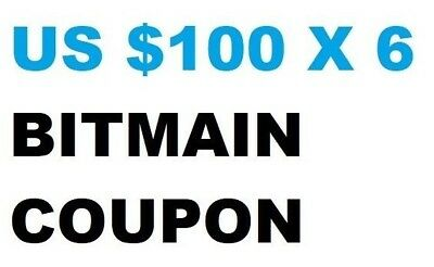Bitmain Antminer coupon 100 USD x 6 Total $600 USD