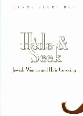 Hide and Seek : Jewish Women and Hair Covering by Lynne Schreiber (2006,...