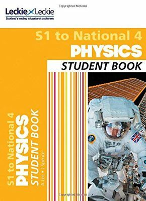 Secondary Physics: S1 to National 4 Student Book by Anna Lee, James Spence,...