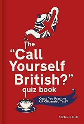 The `Call Yourself British?' Quiz Book: Could You Pass the UK Citizenship...
