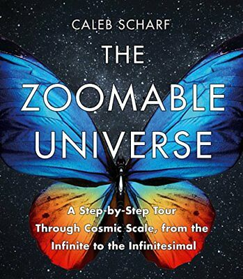 The Zoomable Universe: A Step-by-Step Tour Through Cosmic Scale, from the...