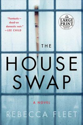 The House Swap : A Novel by Rebecca Fleet (2018, Paperback, Large Type)
