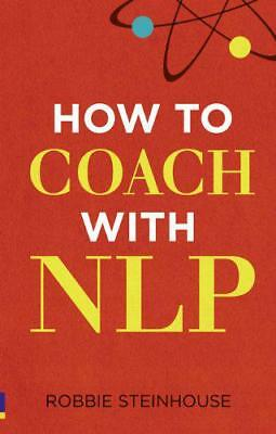 How to Coach with NLP by Robbie Steinhouse | Paperback Book | 9780273738398 | NE
