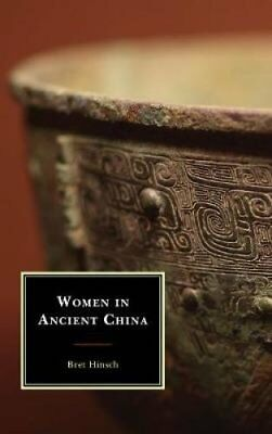 Asian Voices: Women in Ancient China by Bret Hinsch (2018, Hardcover)