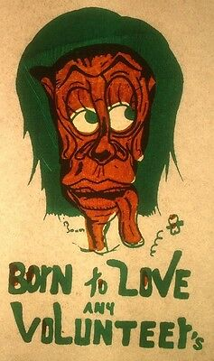 Vintage 1968 Born To Love Any Volunteers? Iron On Transfer