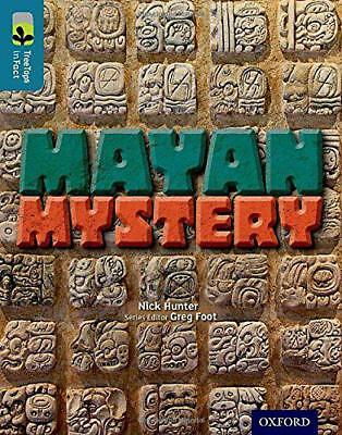 Oxford Reading Tree TreeTops inFact: Level 19: Mayan Mystery by Hunter, Nick | P