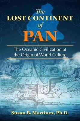The Lost Continent of Pan : The Oceanic Civilization at the Origin of World...