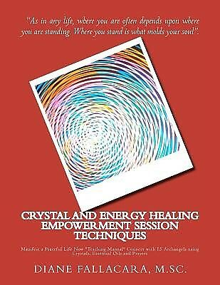 Crystal Energy Healing Empowerment Session Techniques Manife by Fallacara M Sc D