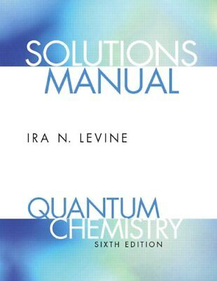 Quantum chemistry solutions manual by mcquarrie donald a 1144 student solutions manual for quantum chemistry by levine ira n fandeluxe Images