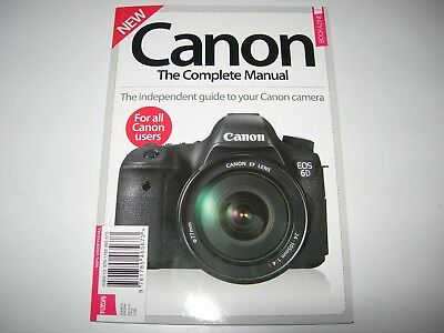 CANON : The Complete Manual - The Independent Guide to Your Canon Camera