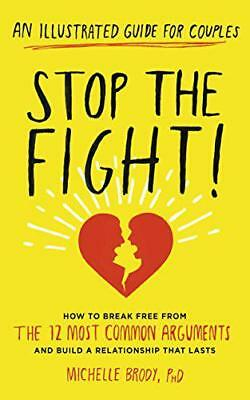 Stop the Fight!: How to break free from the 12 most common arguments and build a