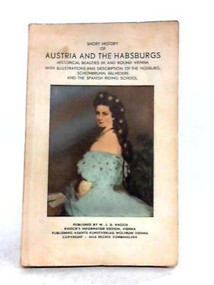 Short History of Austria and the Hapsburgs Anon Book 80018