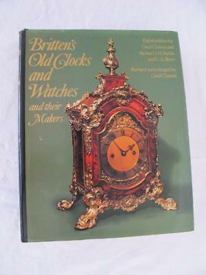 Old Clocks & Watches & Their Makers by Frederick James Britten Hardback 1973