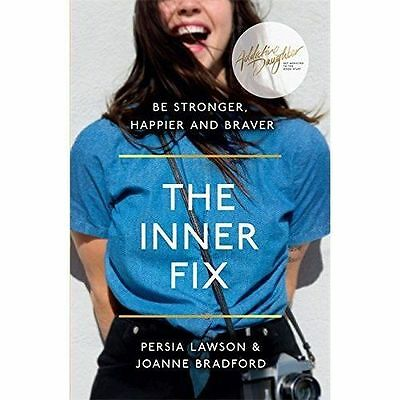The Inner Fix: Be Stronger, Happier and Braver. by Bradford, Joey, Daughter, Add