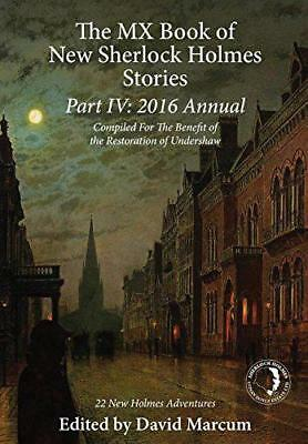 The MX Book of New Sherlock Holmes Stories Part IV: 2016 Annual by Marcum, David