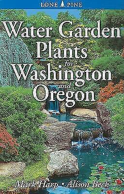Water Garden Plants for Washington and Oregon by Mark Harp   Paperback Book   97