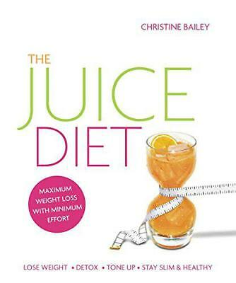 The Juice Diet: The Healthy Way to Lose Weight by Christine Bailey | Paperback B