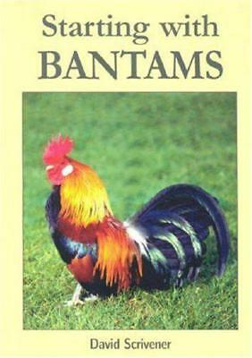 Starting with Bantams by David Scrivener   Paperback Book   9780906137314   NEW