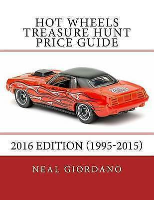 Hot Wheels Treasure Hunt Price Guide: 2016 Edition (1995-2015) by Giordano, Neal