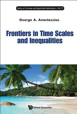 Frontiers in Time Scales and Inequalities by George A. Anastassiou (English) Har