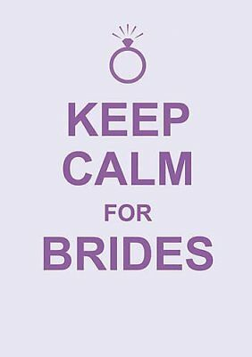Keep Calm for Brides by    Hardcover Book   9781849532419   NEW
