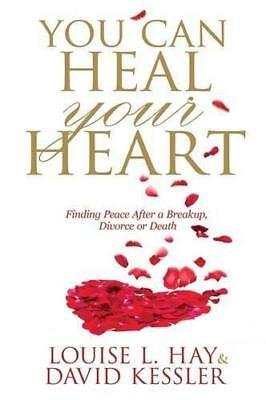 You Can Heal Your Heart: Finding Peace After a Breakup, Divorce or Death by Kess