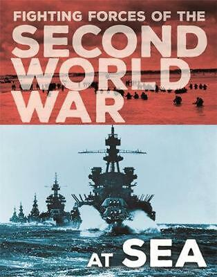 Fighting Forces of the Second World War: At Sea by John Miles Hardcover Book Fre