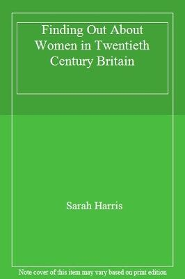 Finding Out About Women in Twentieth Century Britain,Sarah Harris