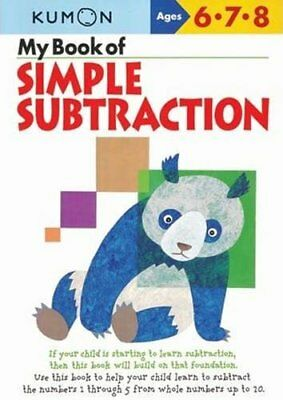 My Book of Simple Subtraction by Kumon Publishing North America, Inc...