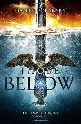 Those Below: The Empty Throne Book 2 by Polansky, Daniel, NEW book, (Hardcover)
