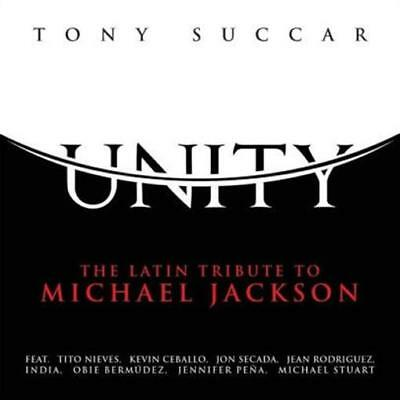Unity: The Latin Tribute to Michael Jackson by Tony Succar (CD, Apr-2015) NEW
