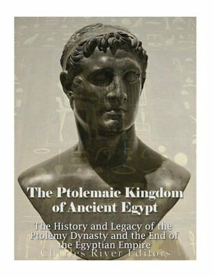 The Ptolemaic Kingdom of Ancient Egypt: The History and Legacy of the Ptolemy…