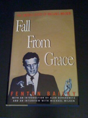 Fall from Grace: The Untold Story of Michael Milken by Fenton Bailey