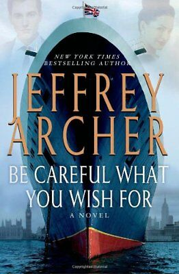 Be Careful What You Wish For: A Novel (The Clifton Chronicles) by Archer, Jef…