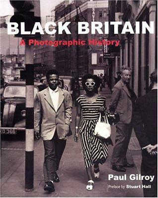 Black Britain: A Photographic History by Paul Gilroy, Stuart Hall   Paperback Bo