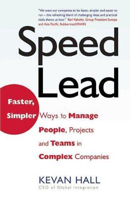 Speed Lead: Faster, Simpler Ways to Manage People, Projects and Teams in Complex