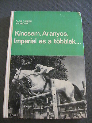 Hungarian Book the Chronicle of Equestrian sport 1966 Kincsem,Aranyos,Imperial..
