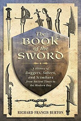 The Book of the Sword: A History of Daggers, Sabers, and Scimitars from Ancie…