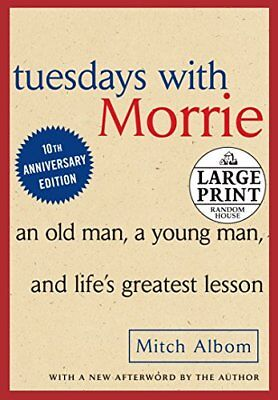 Tuesdays with Morrie: An Old Man, A Young Man and Life's Greatest Lesson (Ran…